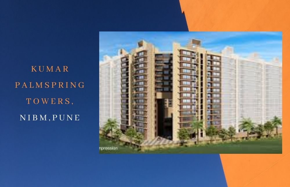 Kumar Palmspring Towers ,NIBM, Pune