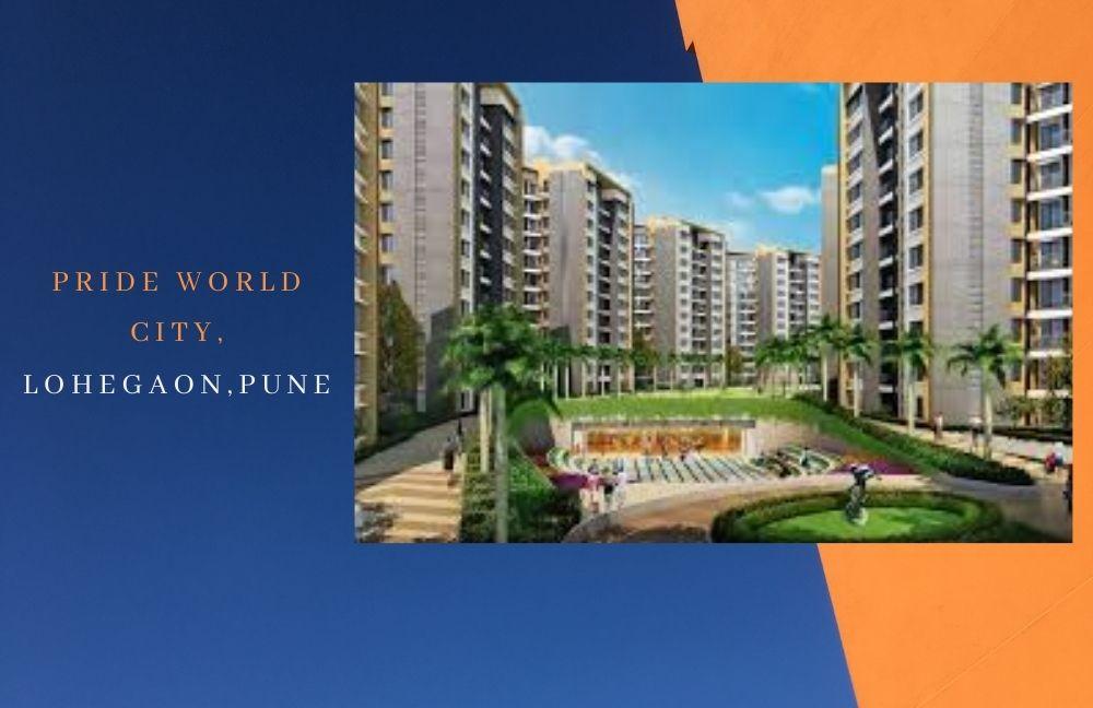 Pride World City,Lohegaon, Pune